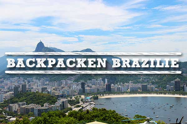 Backpacken in Zuid Amerika: Brazilie-uitgelicht