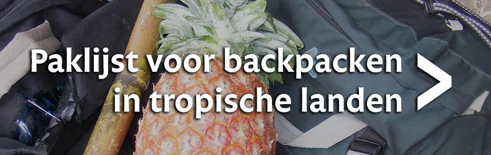 Paklijst backpacken in de tropen